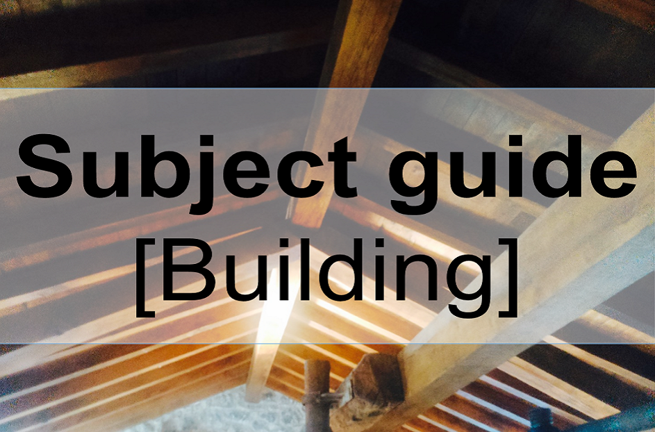 Subject Guides : Building